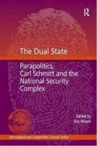 The Dual State: Parapolitics, Carl Schmitt, and the National Security Complex